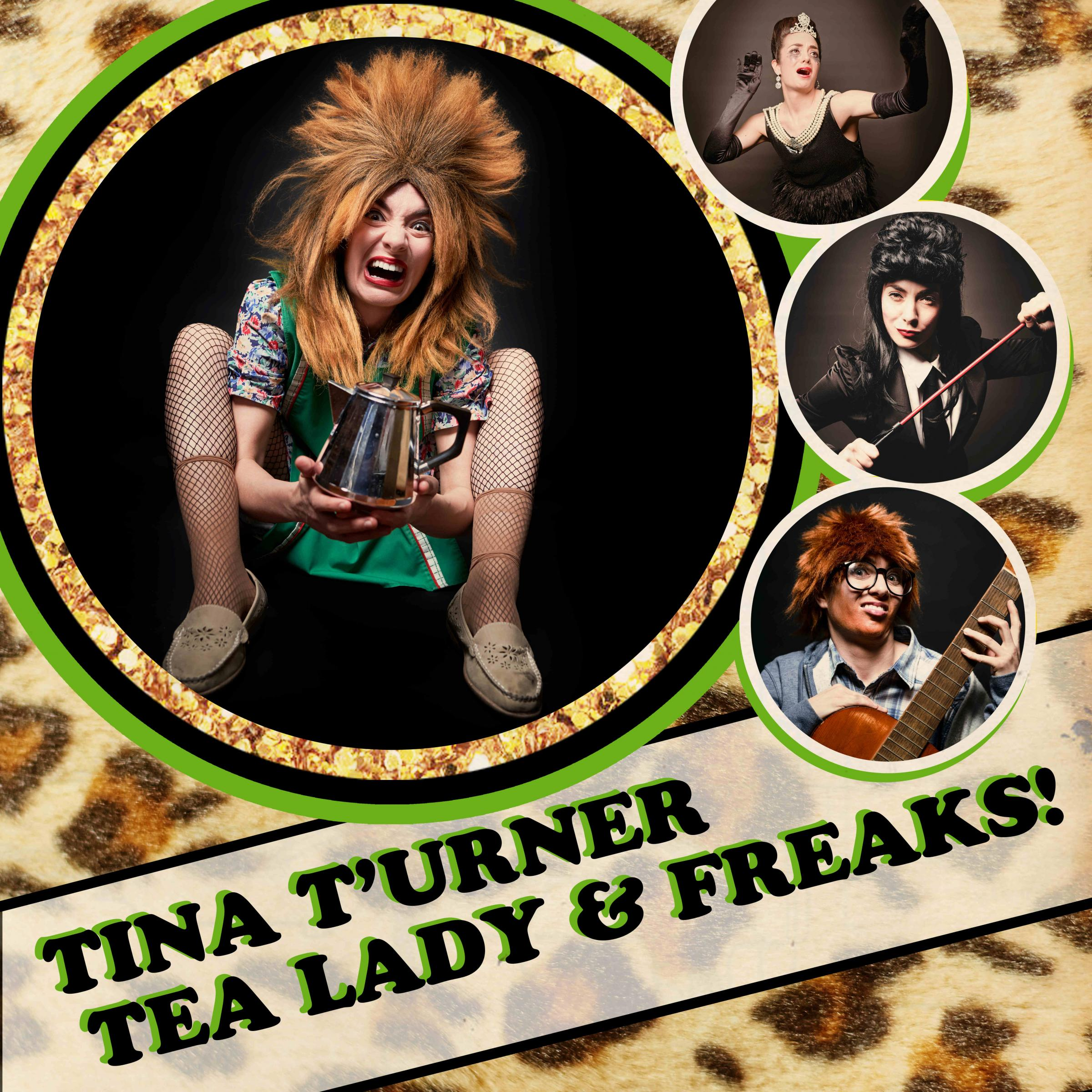 Tina T'Urner Tea Lady and Freaks
